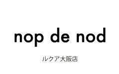 nop de nod ルクア大阪店NEW OPENのお知らせ