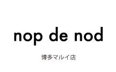 nop de nod博多マルイ店オープンのお知らせ